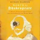 North by Shakespeare Lib/E: A Rogue Scholar's Quest for the Truth Behind the Bard's Work Cover Image