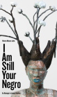 I Am Still Your Negro: An Homage to James Baldwin (Robert Kroetsch) Cover Image