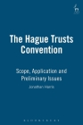 Hague Trusts Convention: Scope, Application and Preliminary Issues Cover Image