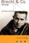 Brecht and Co.: Sex, Politics, and the Making of the Modern Drama (Grove Great Lives) Cover Image