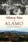 Historic Tales of Alamo, California Cover Image