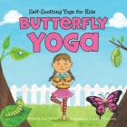Butterfly Yoga: Self-Soothing Yoga for Kids Cover Image