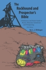 Rockhound and Prospector's Bible: A Reference and Study Guide to Rocks, Minerals, Gemstones and Prospecting Cover Image