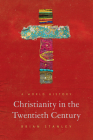 Christianity in the Twentieth Century: A World History (Princeton History of Christianity) Cover Image