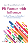 PR Women with Influence: Breaking Through the Ethical and Leadership Challenges Cover Image