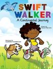 Swift Walker: A Continental Journey (Swift Walker Science and Geography Books for Kids #1) Cover Image