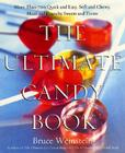 The Ultimate Candy Book: More than 700 Quick and Easy, Soft and Chewy, Hard and Crunchy Sweets and Treats Cover Image