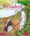 Bernadette: The Little Girl from Lourdes (Life of a Saint) Cover Image