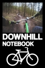 Downhill Notebook: Notebook - routs - training - successes - mountains - gift idea - gift - squared - 6 x 9 inch Cover Image