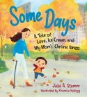 Some Days: A Tale of Love, Ice Cream, and My Mom's Chronic Illness Cover Image