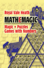 Mathemagic: Magic, Puzzles and Games with Numbers (Dover Recreational Math) Cover Image