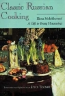 Classic Russian Cooking: Elena Molokhovets' a Gift to Young Housewives Cover Image