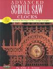 Advanced Scroll Saw Clocks: Measured Drawings for Five Antique Samples Cover Image