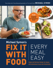 Fix It with Food: Every Meal Easy: Simple and Delicious Recipes for Anyone with Autoimmune Issues and Inflammation : A Cookbook Cover Image