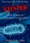 Tainted: From Farm Gate to Dinner Plate, Fifty Years of Food Safety Failures Cover Image