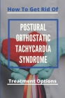 How To Get Rid Of Postural Orthostatic Tachycardia Syndrome: Treatment Options: Postural Orthostatic Tachycardia Syndrome Sweatshirt Cover Image