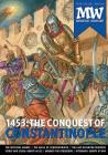 1453: The Conquest of Constantinople: 2014 Medieval Warfare Special Edition Cover Image