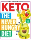 The Complete Guide to Keto: The Never Hungry Diet Cover Image