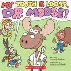 My Tooth Is Loose, Dr. Moose Cover Image