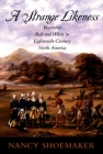 A Strange Likeness: Becoming Red and White in Eighteenth-Century North America Cover Image