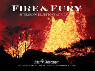 Fire & Fury: 35 Years of Eruptions at Kilauea Cover Image