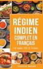 Régime indien complet En français/ Full Indian Diet In French: Meilleures recettes indiennes délicieuses Cover Image