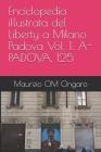 Enciclopedia illustrata del Liberty a Milano Padova Vol. 1: A-Padova, 125 Cover Image