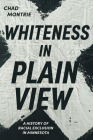 Whiteness in Plain View: A History of Racial Exclusion in Minnesota Cover Image