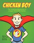 Chicken Boy: The Amazing Adventures of a Super Hero with Autism Cover Image