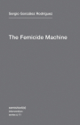 The Femicide Machine (Semiotext(e) / Intervention Series #11) Cover Image