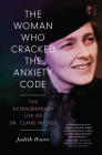 The Woman Who Cracked the Anxiety Code: The Extraordinary Life of Dr Claire Weekes Cover Image