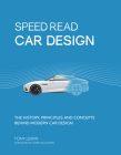 Speed Read Car Design: The History, Principles and Concepts Behind Modern Car Design Cover Image