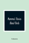Mamma'S Stories About Birds Cover Image