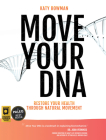Move Your DNA: Restore Your Health Through Natural Movement, 2nd Edition Cover Image