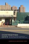 Contested City: Art and Public History as Mediation at New York's Seward Park Urban Renewal Area (Humanities and Public Life) Cover Image