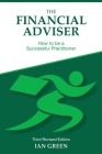 The Financial Adviser: How to be a Successful Practitioner Cover Image