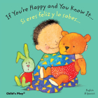 If You're Happy and You Know It.../Si Te Sientes Bien Contento... (Dual Language Baby Board Books- English/Spanish) Cover Image