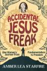 Accidental Jesus Freak: One Woman's Journey From Fundamentalism to Freedom Cover Image
