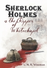 Sherlock Holmes & the Ripper of Whitechapel Cover Image