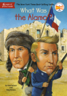 What Was the Alamo? (What Was?) Cover Image