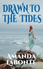 Drawn to the Tides (Call of the Sea #2) Cover Image