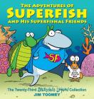 The Adventures of Superfish and His Superfishal Friends: The Twenty-Third Sherman's Lagoon Collection Cover Image