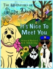 The Adventures of Sissy Dog: It's Nice To Meet You Cover Image