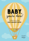 Baby, You're Here!: A One-Line-A-Day Baby Memory Book Cover Image