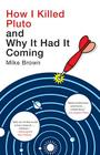 How I Killed Pluto and Why It Had It Coming Cover Image