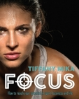 Focus: How to Reach Your Potential in Sport, Business and Life Cover Image