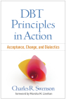 DBT Principles in Action: Acceptance, Change, and Dialectics Cover Image