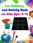 Fun Coloring and Activity Book for Kids Ages 8-12: cool activity book For Kids, sudoku and coloring(Sudoku Puzzle Books for Kids) Cover Image