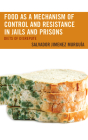 Food as a Mechanism of Control and Resistance in Jails and Prisons: Diets of Disrepute Cover Image