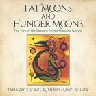 Fat Moons and Hunger Moons: The Turn of the Seasons for Northwoods Natives Cover Image